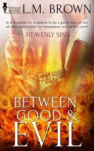 Between Good & Evil - L.M. Brown - Heavenly Sins