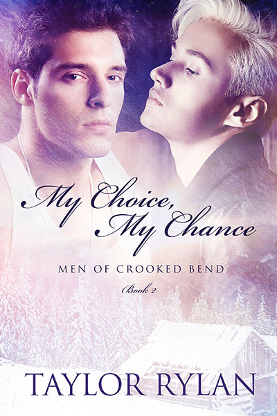 My Choice, My Chance - Taylor Rylan - Men of Crooked Bend