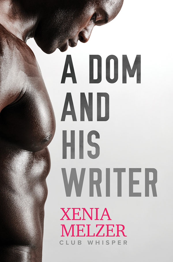 A Dom and His Writer - Xenia Melzer - Club Whisper