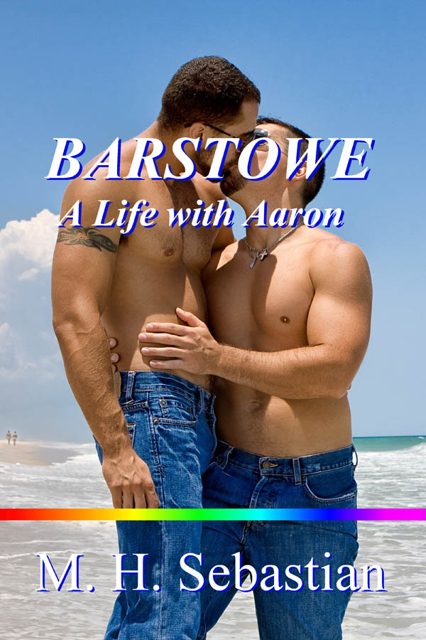 Barstowe: A Life With Aaron - M.H. Sebastian