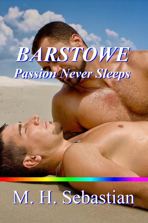 Barstowe: Passion Never Sleeps - M.H. Sebsatian