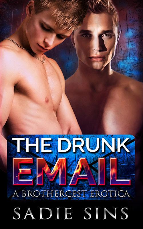 Drunk Email - Sadie Sins - Brothercest Erotica