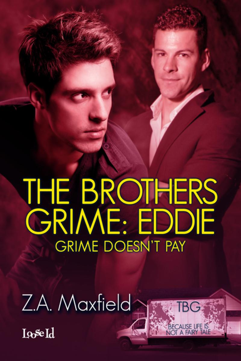 Grime Doesn't Pay - Z.A. Maxfield - The Brothers Grime