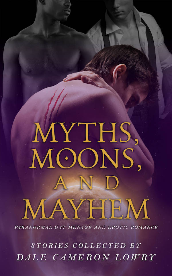 Myths, Moons, and Mayhem - Dale Cameron Lowry