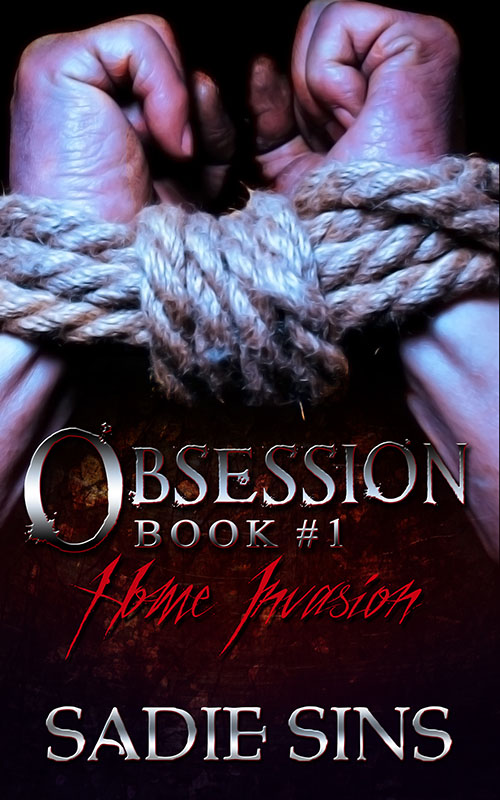 Obsession - Sadie Sins - Home Invasion