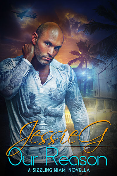 Our Reason - Jessie G - Sizzling Miami