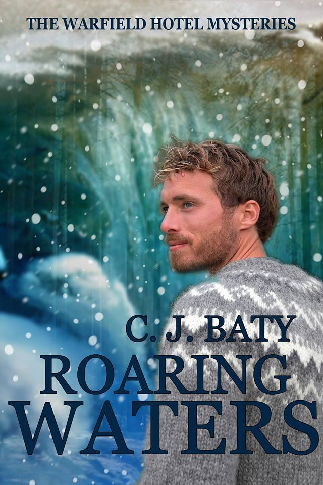 Roaring Waters - C.J. Baty - Warfield Hotel Mysteries