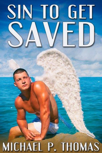 Sin to Get Saved - Michael P. Thomas