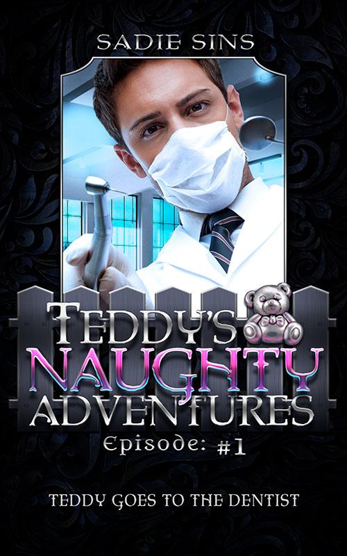 Teddy Goes to the Dentist - Sadie Sins - Teddy's Naughty Adventures