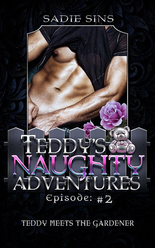 Teddy Meets the Gardener - Sadie Sins - Teddy's Naughty Adventures
