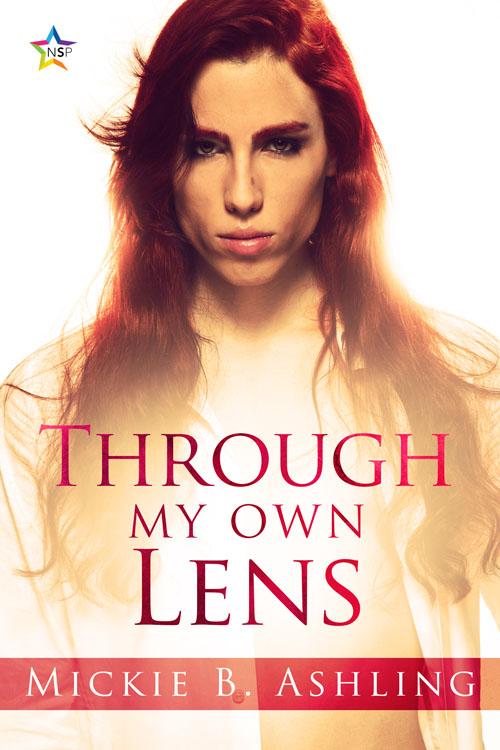 Through My Own Lens - Mickie B. Ashling