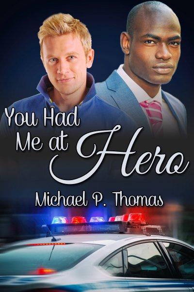 You Had Me at Hero - Michael P. Thomas