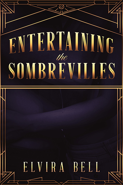 Entertaining the Sombrevilles - Elvira Bell