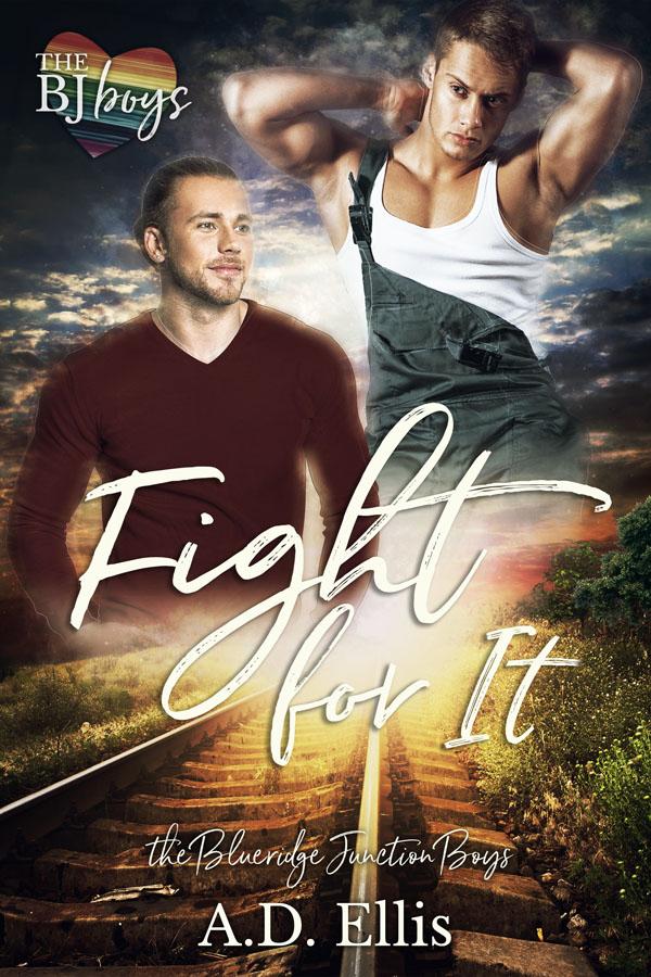 Fight For It - A.D. Ellis - The Blueridge Junction Boys