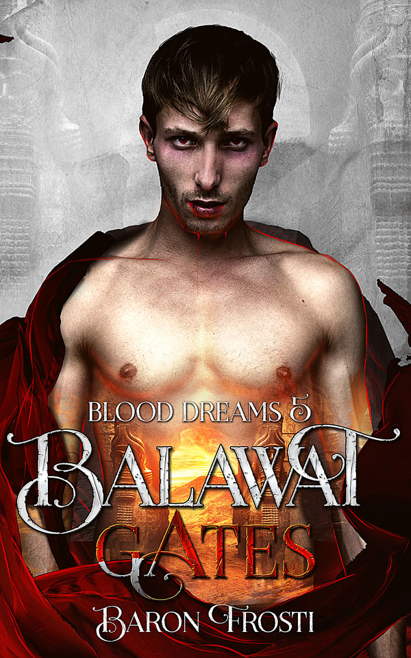 Balawat Gates - Baron Frosti - Blood Dreams