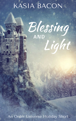Blessing and Light - Kasia Bacon