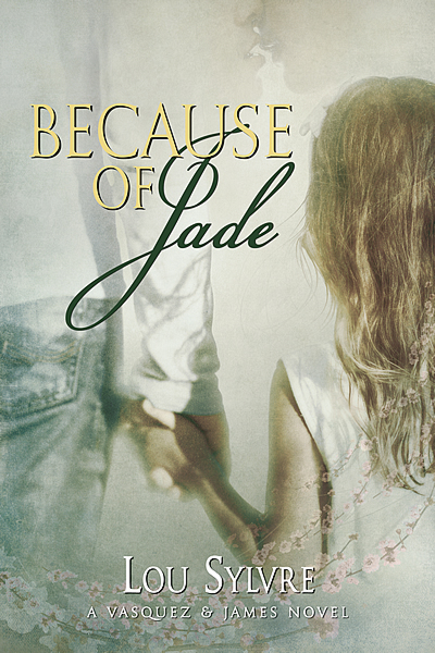 Because of Jade - Lou Sylve - Vasquez & James