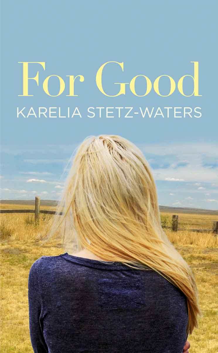 For Good - Karelia Stetz-Waters
