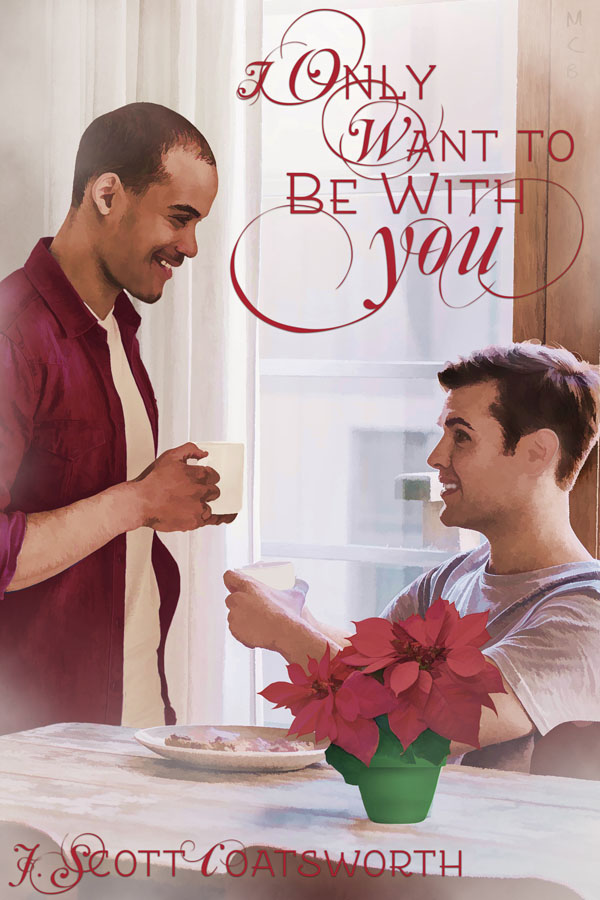 I Only Want to Be With You - J. Scott Coatsworth