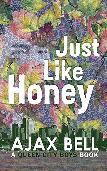 Just Like Honey - Ajax Bell - Queen City Boys