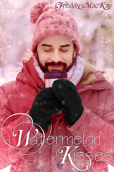 Watermelon Kisses - Freddy MacKay