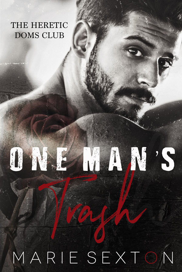 One Man's Trash - Marie Sexton - Heretic Doms Club
