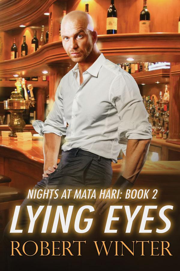 Lying Eyes - Robert Winter - Nights at Mata Hari