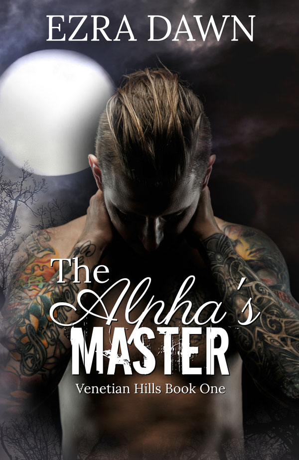 The Alpha's Master - Ezra Dawn - Venetian Hills