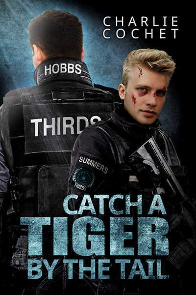 Catch a Tiger By the Tail - Charlie Cochet - Thirds