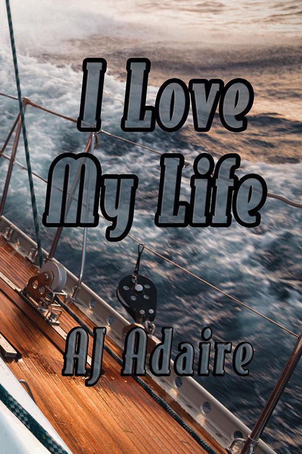 I Love My Life - AJ Adaire