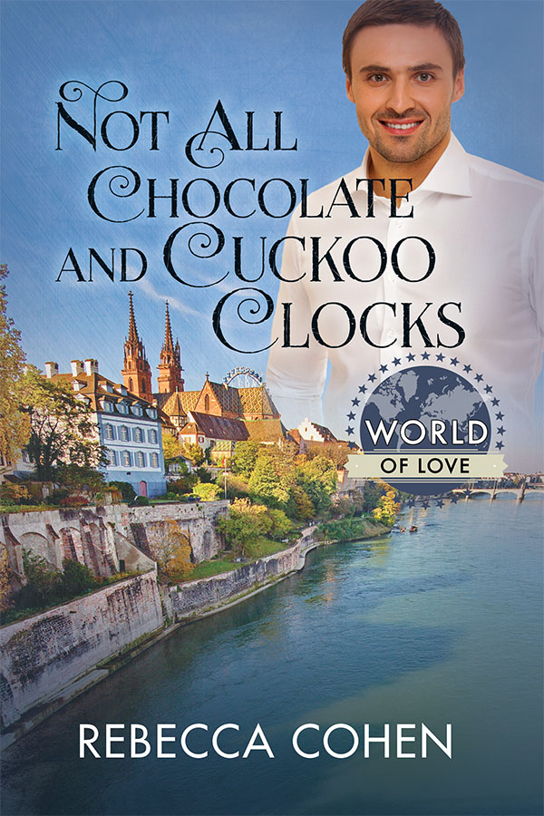 Not All Chocolate and Cuckoo Clocks - Rebecca Cohen
