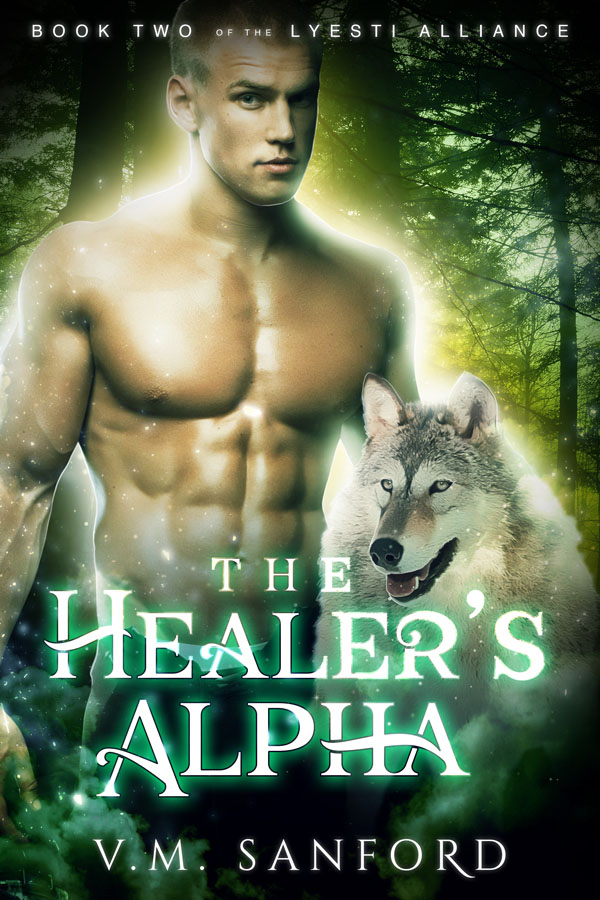 The Healer's Alpha - V.M. Sanford - Lyesti Alliance