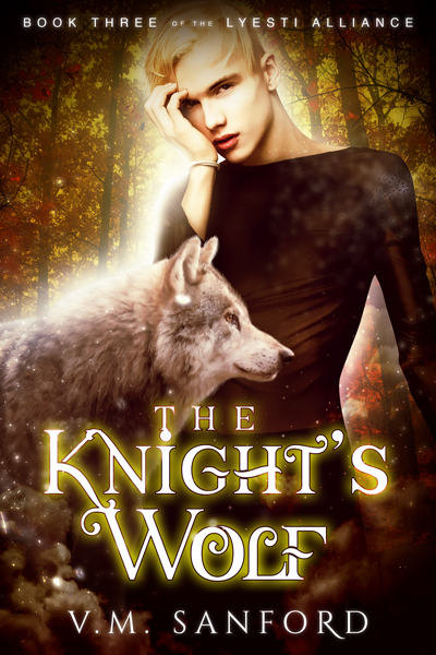 The Knight's Wolf - V.M. Sanford - Lyesti Alliance