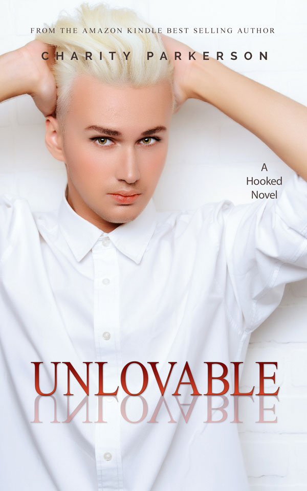 Unlovable - Charity Parkerson - Hooked