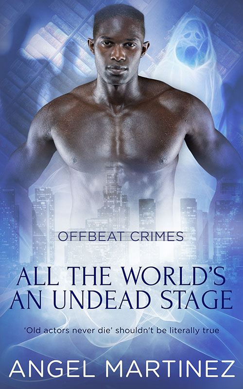 All the World's an Undead Stage - Angel Martinez - Offbeat Crimes