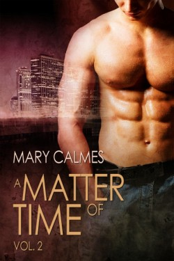 A Matter of Time Volume 2 - Mary Calmes
