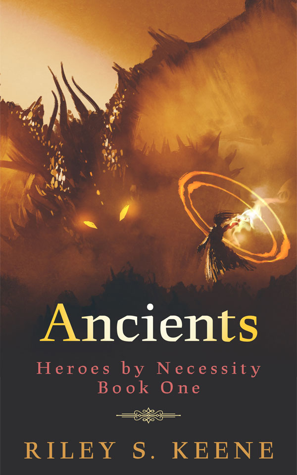 Ancients - Riley S. Keene - Heroes by Necessity