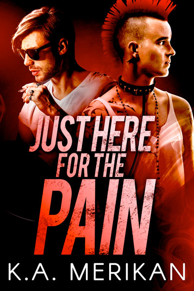 Just here for the Pain - K.A. Merikan