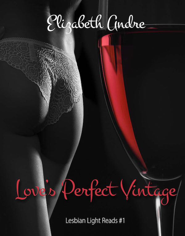 Love's Perfect Vintage - Elizabeth Andre - Lesbian Light Reads