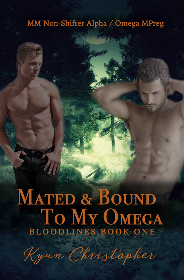 Mated & Bound to My Omega - Kyan Christopher - Bloodlines