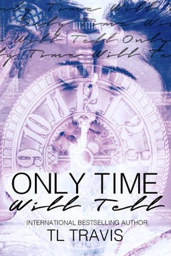Only Time Will Tell - TL Travis