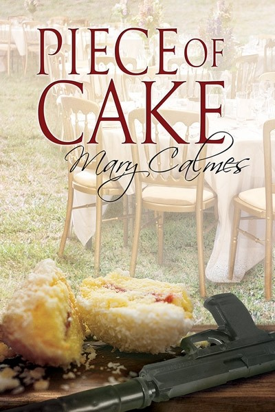 Piece of Cake - Mary Calmes