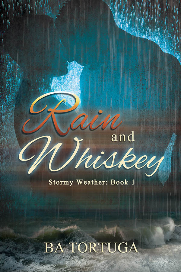Rain and Whiskey - BA Tortuga - Stormy Weather