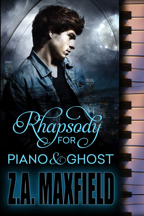 Rhapsody for Piano and Ghost - Z.A. Maxfield