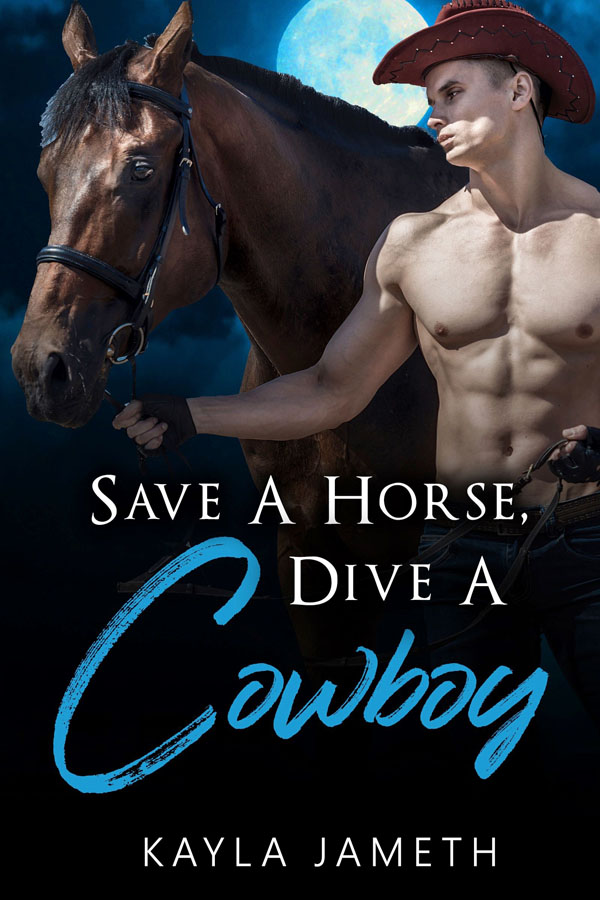 Save A Horse, Dive a Cowboy - Kayla Jameth
