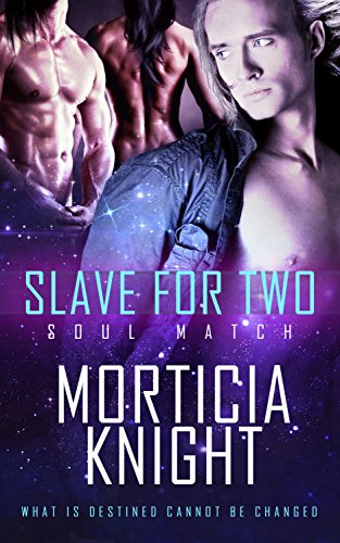 Slave For Two - Morticia Knight - Soul Match