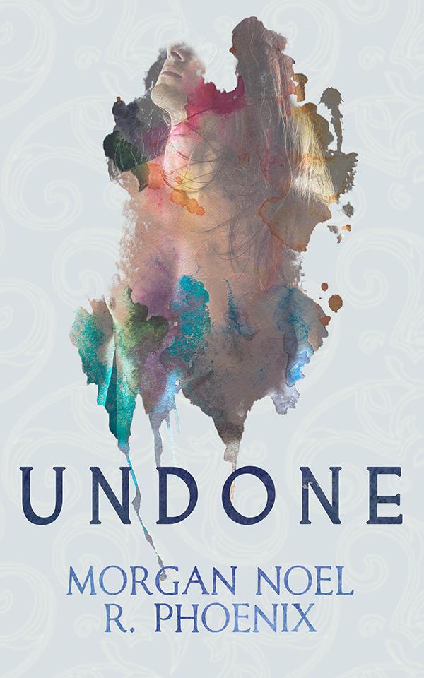 Undone - Morgan Noel, R. Phoenix
