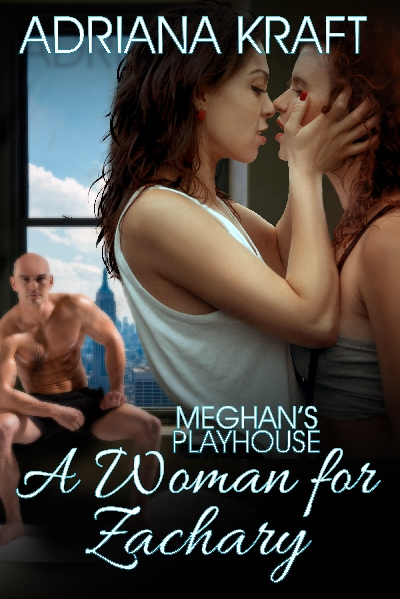 A Woman for Zachary - Adriana Kraft - Meghan's Playhouse