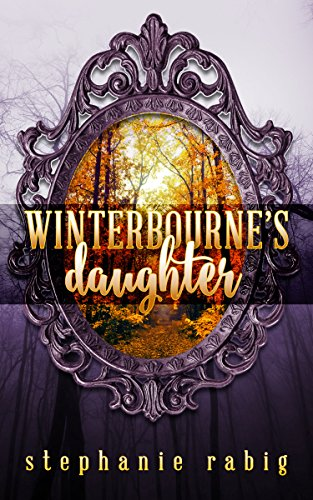 Winterbourne's Daughter - Stephane Rabig