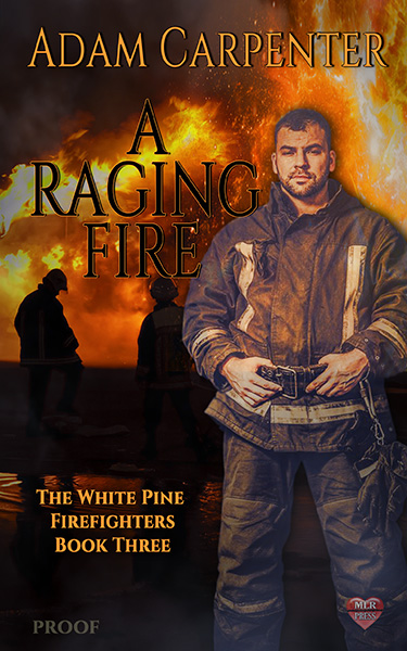 A Raging Fire - Adam Carpenter - The White Pine Firefighters